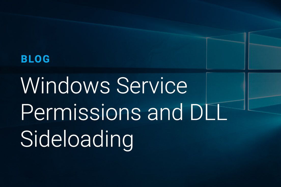 Windows Service Permissions and DLL Sideloading