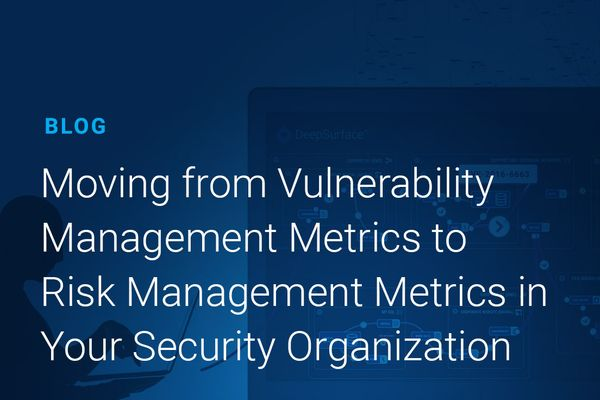 Webinar - Moving from Vulnerability Management Metrics to Risk Management Metrics in Your Security Organization