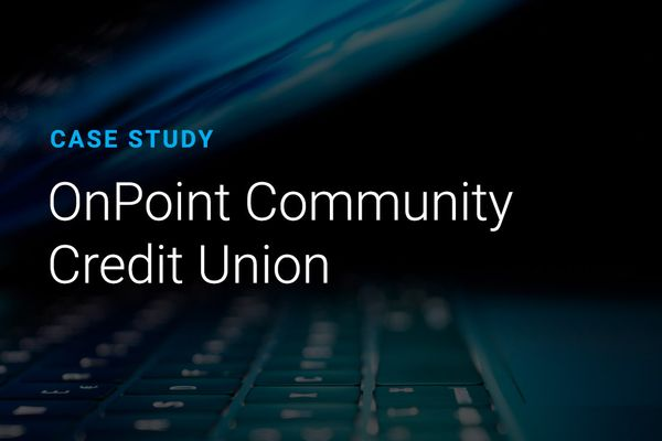 Case Study - OnPoint Community Credit Union